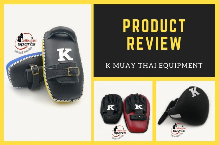 Review of K Muay Thai Equipment K Pads, Focus Mitts, and Belly Pads